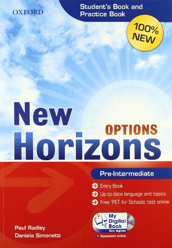 New Horizons Options. Pre-intermediate. Entry book-Student's book-Pratice book-My digital book. Per le Scuole superiori. Con DVD-ROM. Con espansione online