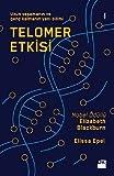 Telomer Etkisi: Uzun Yasamanin ve Genc Kalmanin Yeni Bilimi: Uzun yaşamının ve genç kalmanın yeni bilimi