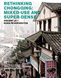 Rethinking Chongqing: Mixed-Use and Super-Dense (Edward P. Bass Visiting Distinguished Architecture Fellowshi) by Nina Rappaport (2014-07-01)