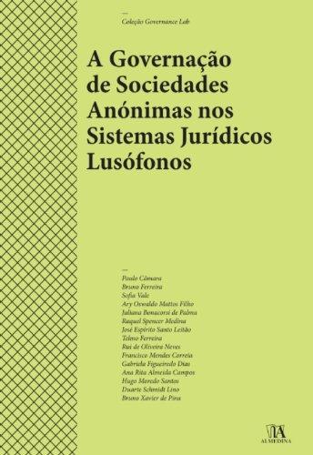 A Governação de Sociedades Anónimas nos Sistemas Jurídicos Lusófonos (Portuguese Edition)