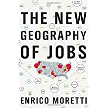The New Geography of Jobs by Enrico Moretti (2012-05-22)