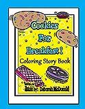 Cookies For Breakfast Coloring Story Book by Ms Deborah McDonald (2016-06-21)