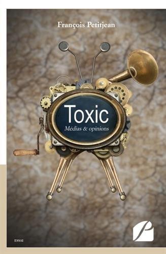 Toxic: Médias & opinions