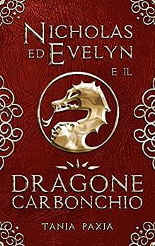 Nicholas ed Evelyn e il Dragone Carbonchio (1.5) di [Paxia, Tania]