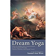 Dream Yoga: Writings on Dreams and Astral Travel by Samael Aun Weor (2003-07-01)