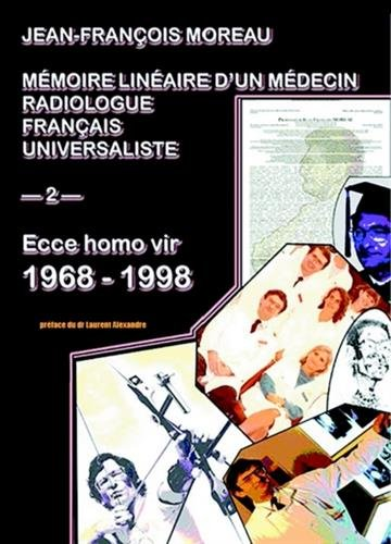 Mmoire linaire d'un mdecin radiologue franais universaliste - Volume 2