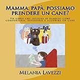 Mamma, papà, possiamo prendere un cane? (Italian Edition)