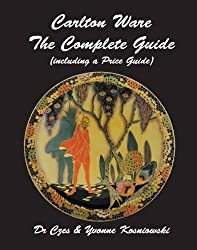 Carlton Ware - The Complete Guide: Including a Price Guide