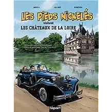 PIEDS NICKELES VISITENT LES CHATEAUX DE LA LOIRE