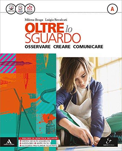 Oltre lo sguardo. Vol. B. Atlante autori-Album. Per la Scuola media. Con e-book. Con espansione online