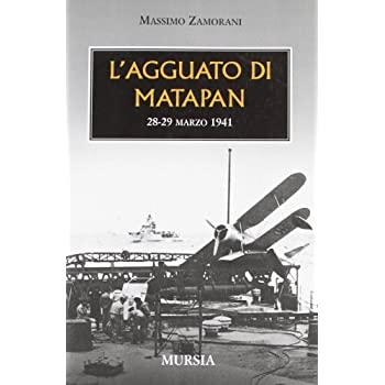 L'agguato Di Matapan. 28-29 Marzo 1941