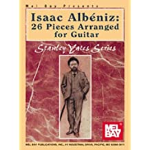 Isaac Albeniz: 26 Pieces Arranged for Guitar (Stanley Yates) by Stanley Yates (1999-10-19)