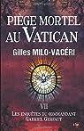 Les enquêtes du commandant Gabriel Gerfaut, tome 7 : Piège mortel au Vatican par Milo-Vacéri