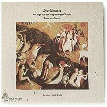 Die Gnosis /Hörheft: Auszüge aus den Nag Hammadi Texten /Texte zur Gnosis