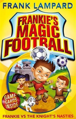 Frankie vs The Knight's Nasties: Book 5 (Frankie's Magic Football)
