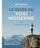 Le guide du yogi moderne - trouver votre vrai Nord [ yoga ] (French Edition)