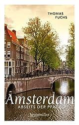 Amsterdam abseits der Pfade: Eine etwas andere Reise durch die Stadt, die viel mehr bietet als Spaß, Spliffs und Spinoza