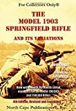 The Model 1903 Springfield Rifle and Its Variations by Joe Poyer (31-Oct-2001) Paperback