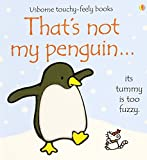 That's Not My Penguin...(Usborne Touchy-Feely Books) by Rachel(Illustrato Fiona(Author) ; Wells (2007-11-05)