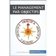 Le management par objectifs (Gestion & Marketing ( nouvelle édition ) t. 18)