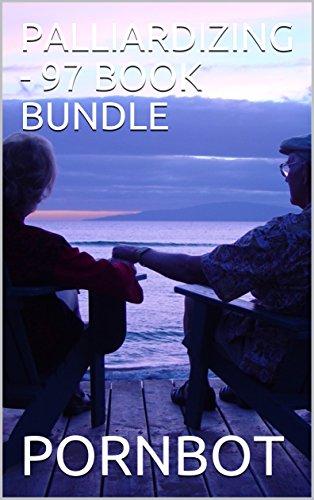 PALLIARDIZING - 97 BOOK BUNDLE (English Edition) eBook: PORNBOT ...