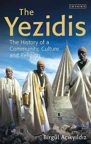 The Yezidis: The History of a Community, Culture and Religion (Library of Modern Religion) por Birgul Acikyildiz