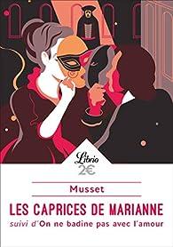 Les caprices de Marianne : Suivi d'On ne badine pas avec l'amour par  Alfred de Musset