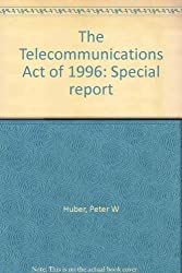 The Telecommunications Act of 1996: Special report