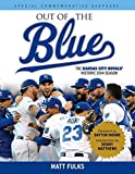 Telecharger Livres Out of the Blue The Kansas City Royals Historic 2014 Season Spl Cmv edition by Fulks Matt 2014 Paperback (PDF,EPUB,MOBI) gratuits en Francaise