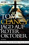 Jagd auf Roter Oktober: Roman - Tom Clancy