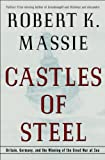 Castles of Steel: Britain, Germany, and the...