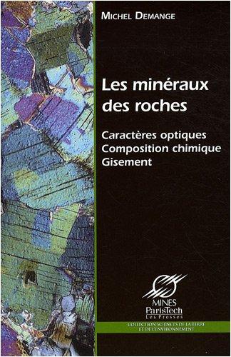Les minéraux des roches : Caractères optiques Composition chimique Gisement