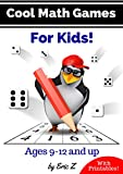#9: Cool Math Games for Kids (Kids Books Ages 9-12 Book 2)