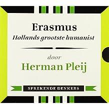 Erasmus: hollands grootste humanist (Sprekende Denkers)