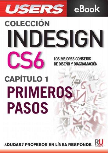 InDesign CS6: Primeros Pasos (Colección InDesign CS6 nº 1)