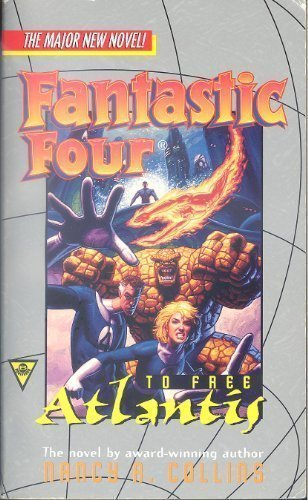 Fantastic Four: To Free Atlantis by Nancy A. Collins (December 19,1995)