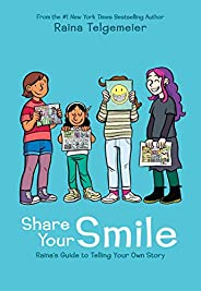 Share Your Smile: Raina's Guide to Telling Your Own S