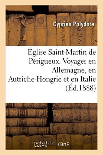 Église Saint-Martin de Périgueux. Voyages en Allemagne, en Autriche-Hongrie et en Italie (Littérature)