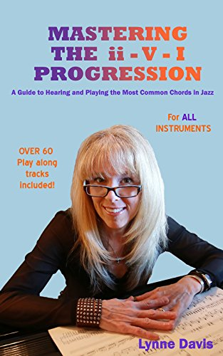 Mastering the ii - V - I Progression: A Guide to Hearing and Playing the Most Common Chords in Jazz (The Mastery Series Book 2) (English Edition) - Bass Guitar Chord Progression