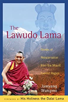 The Lawudo Lama: Stories of Reincarnation from the Mount Everest Region (English Edition) par [Wangmo, Jamyang]