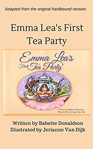 Emma Lea's First Tea Party (The Emma Lea