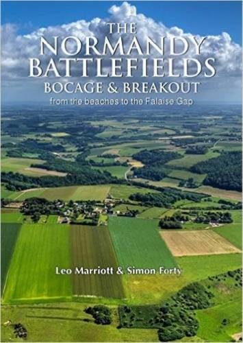 The Normandy Battlefields: Bocage & Breakout: From the Beaches to the Falaise Ga