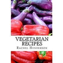 Vegetarian Recipes by Rachel Henderson (2013-09-16)