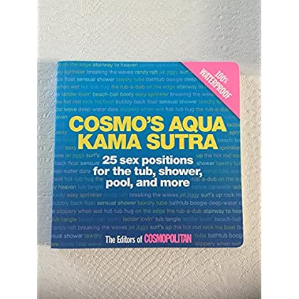 COSMO\'S AQUA KAMA SUTRA: 25 SEX POSITIONS FOR THE TUB, SHOWER, POOL, AND MORE