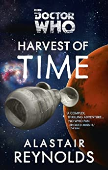 Doctor Who: Harvest of Time by [Reynolds, Alastair]