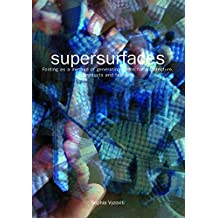 Supersurfaces 4th print: Folding as a Form Generaion Method in Architecture