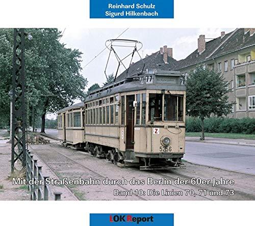 durch das Berlin der 60er Jahre: Band 10: Die Linien 70, 71 und 73 ()