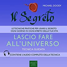 Il Segreto. Lascio fare all'universo [The Secret. I'll Leave It to the Universe]: Tecnica guidata [Guided Skill]