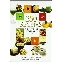 250 Recetas Que Previenen Y Curan by Dr. Jorge D. Pamplona Roger (2007-08-02)