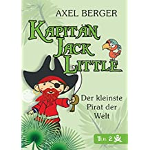 Kapitän Jack Little - der kleinste Pirat der Welt: Teil 2: Die flotte Charlotte
